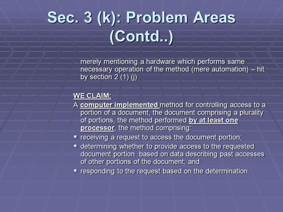 Sec. 3 (k): Problem Areas (Contd..) merely mentioning a hardware which performs same necessary operation of the method (mere automation) – hit by sect