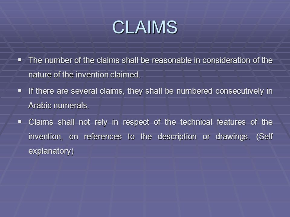 CLAIMS The number of the claims shall be reasonable in consideration of the nature of the invention claimed.