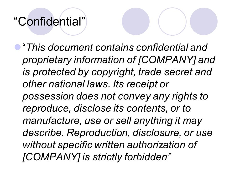 Confidential This document contains confidential and proprietary information of [COMPANY] and is protected by copyright, trade secret and other nation