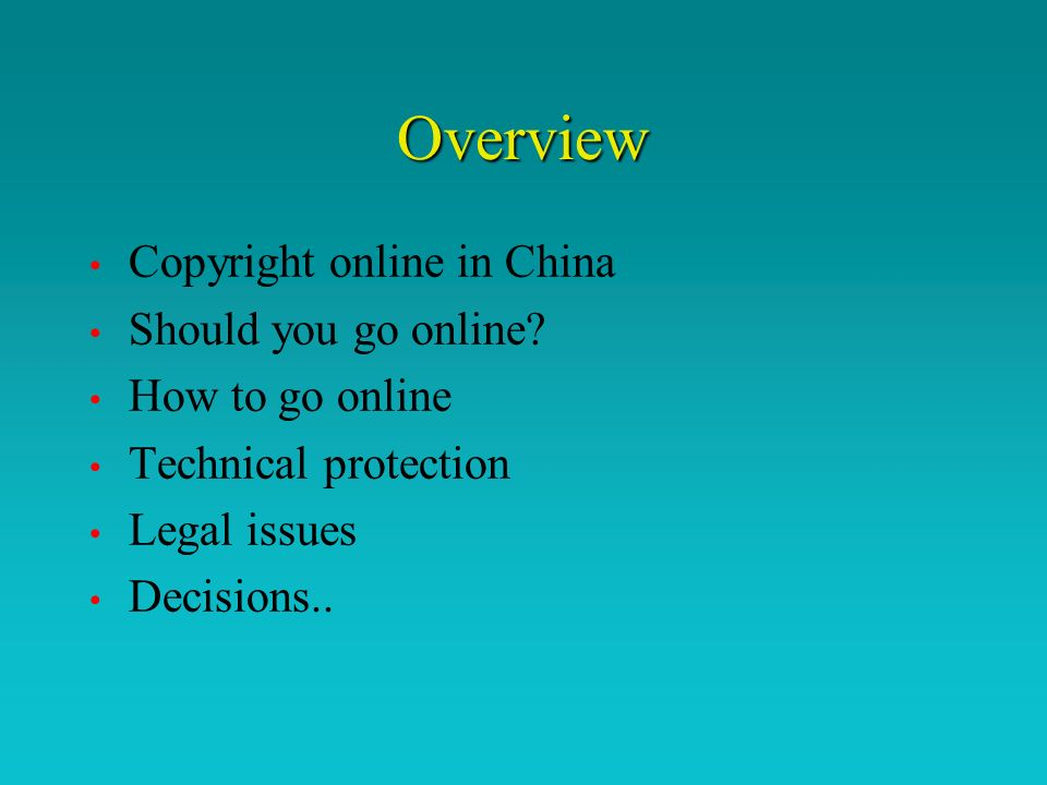Overview Copyright online in China Should you go online.