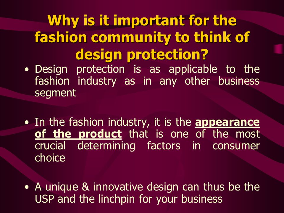 Why is it important for the fashion community to think of design protection.