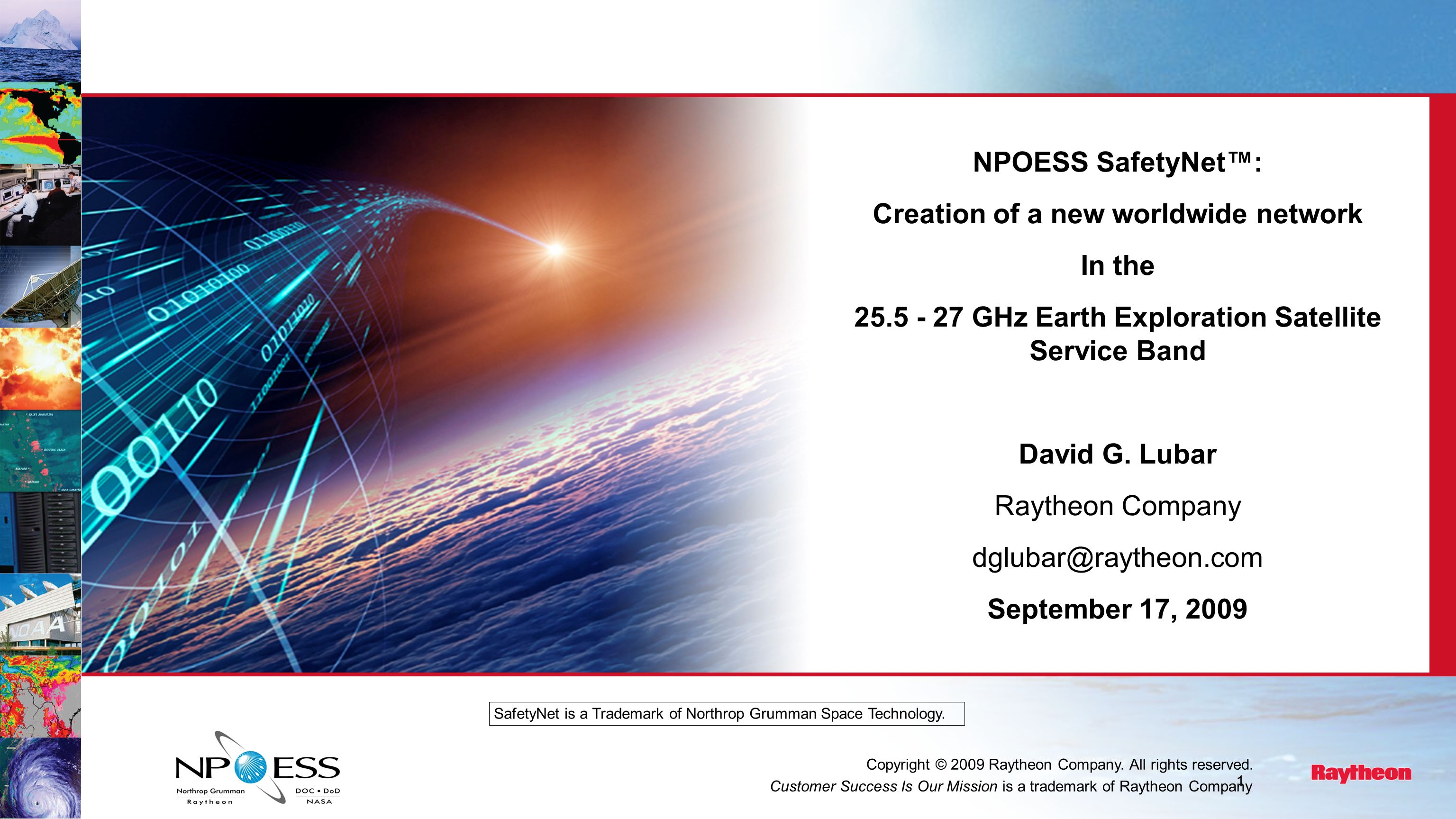 1 NPOESS SafetyNet: Creation of a new worldwide network In the 25.5 - 27 GHz Earth Exploration Satellite Service Band David G.