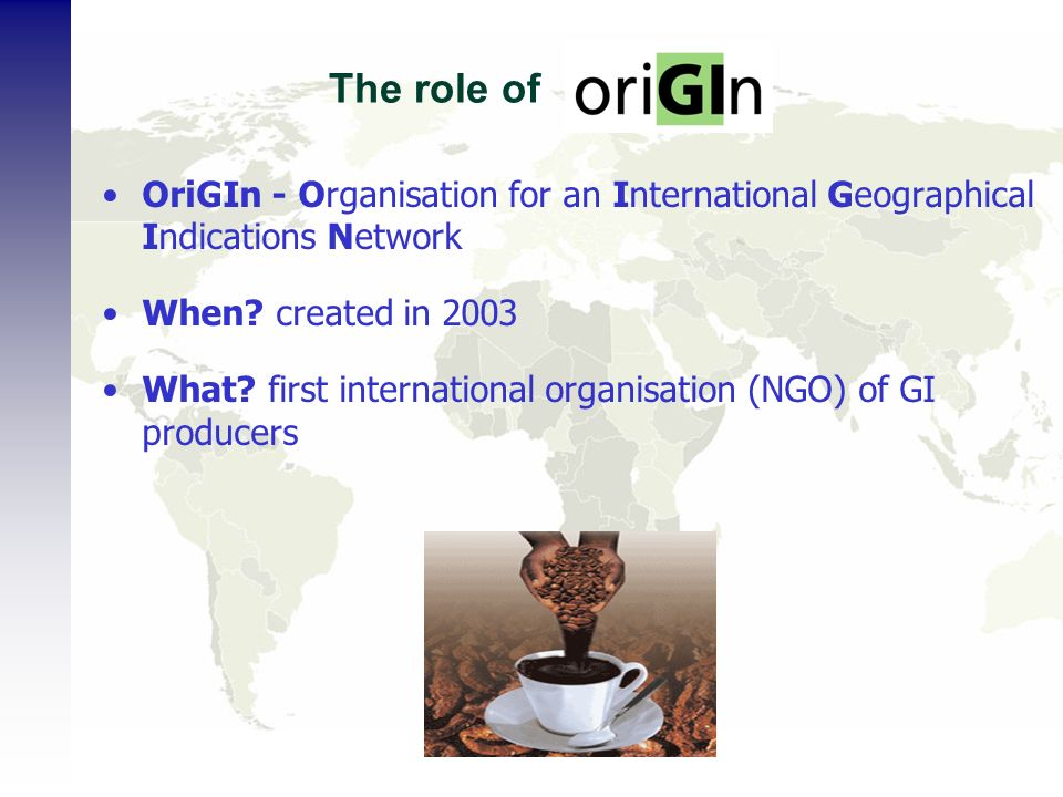The role of OriGIn - Organisation for an International Geographical Indications Network When.