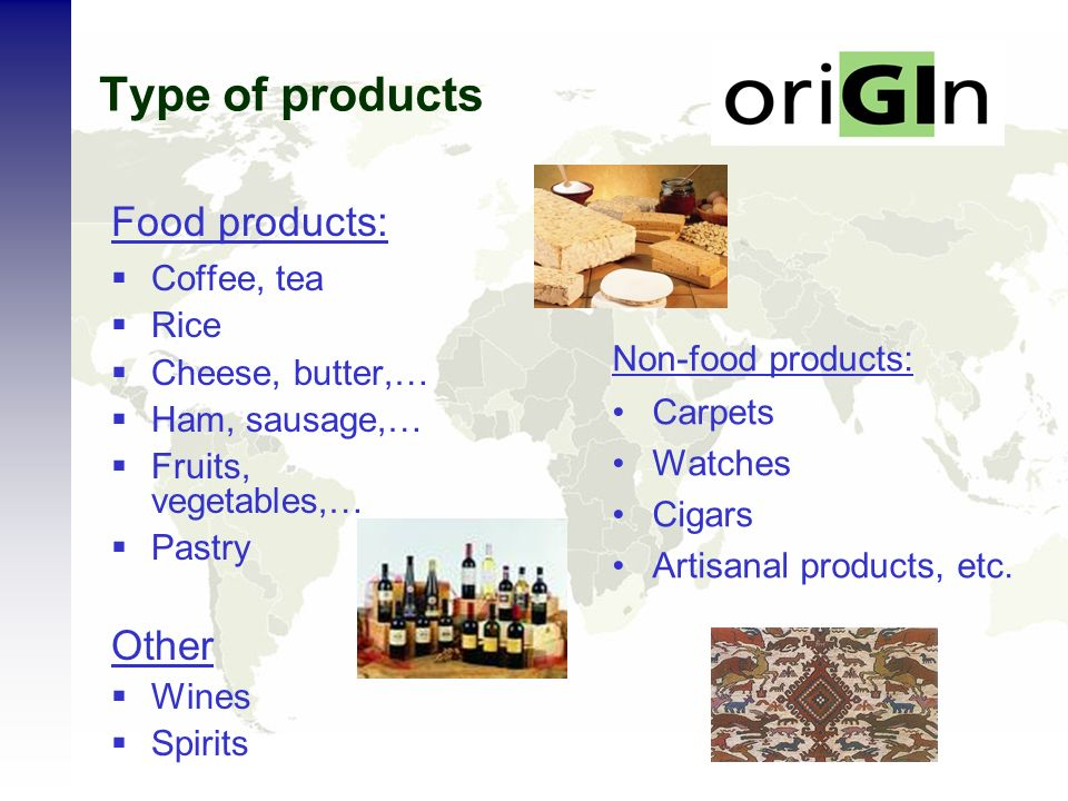 Type of products Food products: Coffee, tea Rice Cheese, butter,… Ham, sausage,… Fruits, vegetables,… Pastry Other Wines Spirits Non-food products: Ca