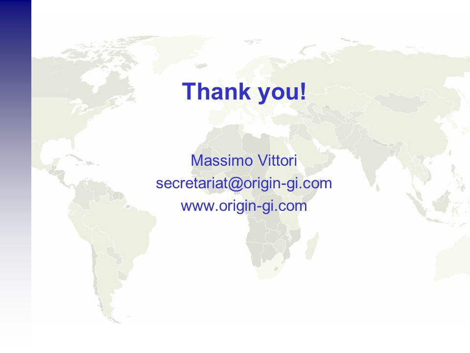 Thank you! Massimo Vittori secretariat@origin-gi.com www.origin-gi.com