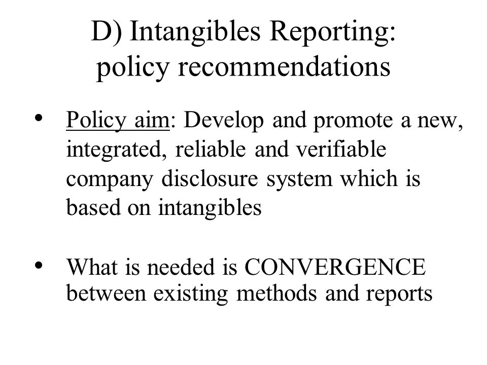 D) Main Policy Implication Urgent to better measure intangibles both at micro and macro level Priority: better measurement at firm level because good