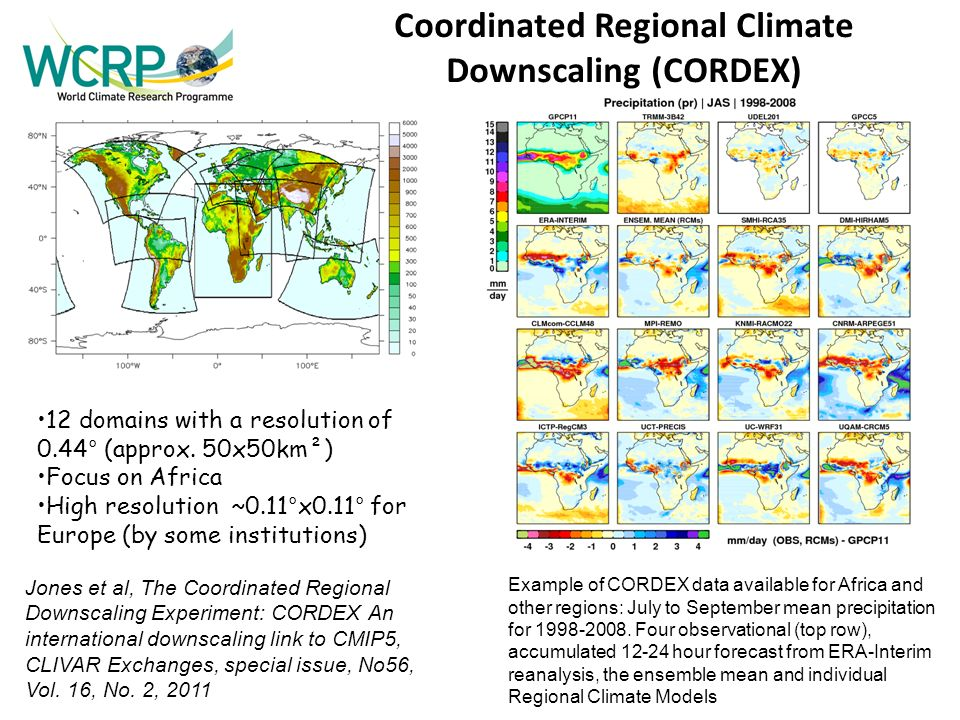Coordinated Regional Climate Downscaling (CORDEX) Example of CORDEX data available for Africa and other regions: July to September mean precipitation for
