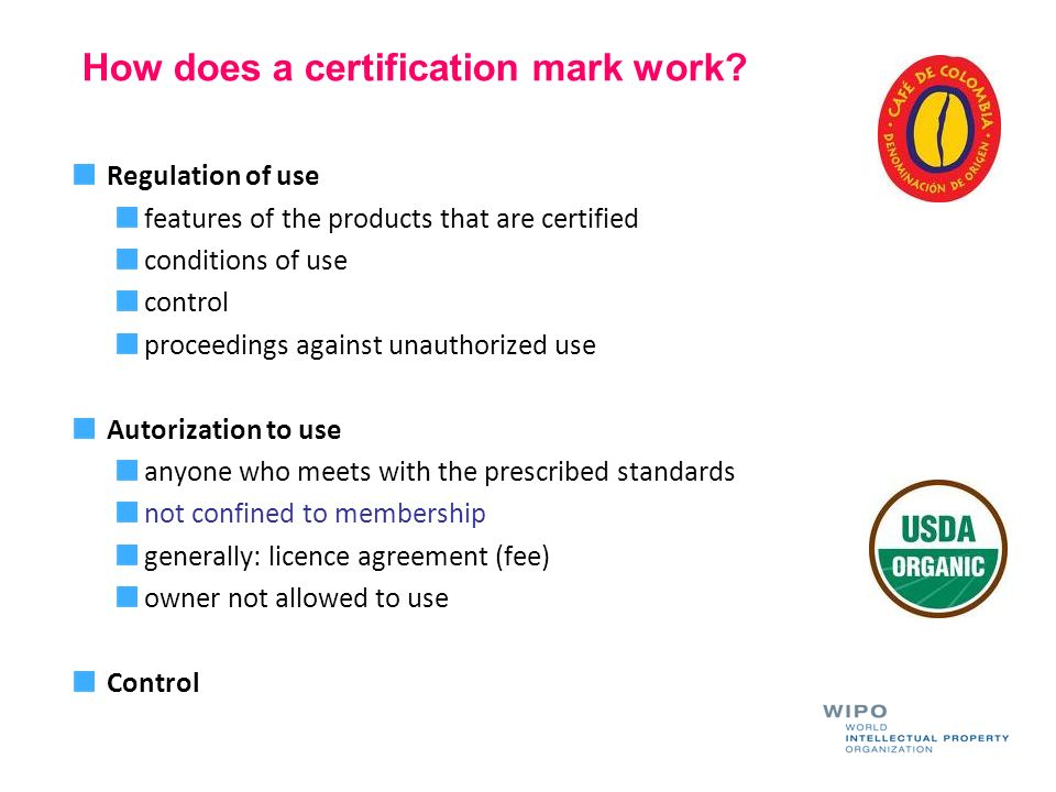 How does a certification mark work? Regulation of use features of the products that are certified conditions of use control proceedings against unauth