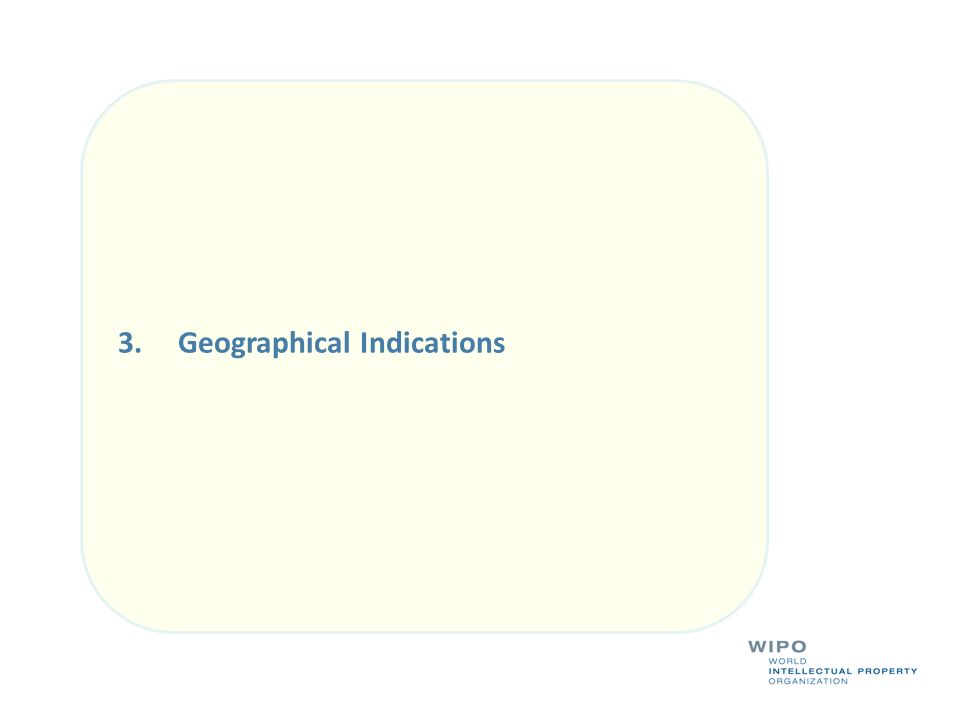 3. Geographical Indications