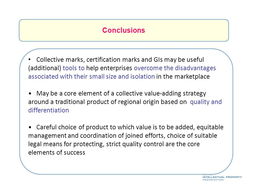 Collective marks, certification marks and GIs may be useful (additional) tools to help enterprises overcome the disadvantages associated with their sm