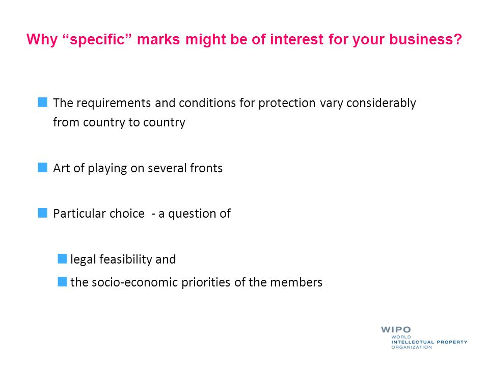 Why specific marks might be of interest for your business? The requirements and conditions for protection vary considerably from country to country Ar