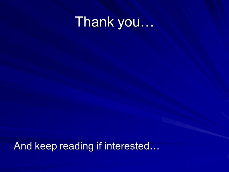 Thank you… And keep reading if interested…