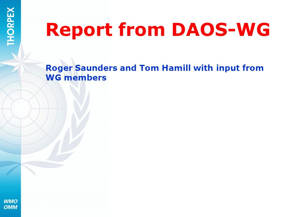 Report from DAOS-WG Roger Saunders and Tom Hamill with input from WG members