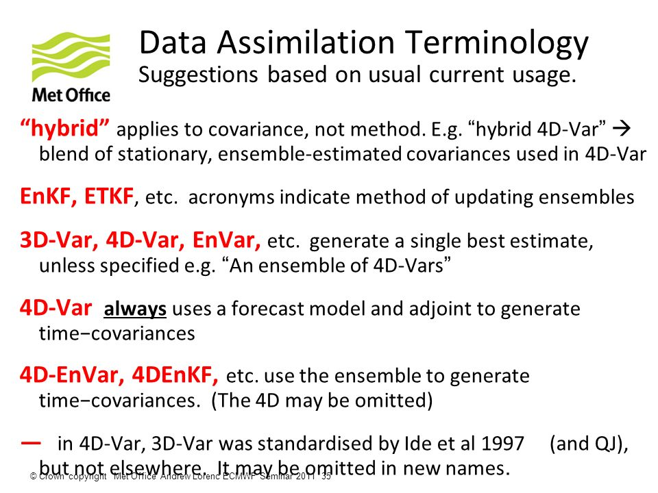 Data Assimilation Terminology Suggestions based on usual current usage. hybrid applies to covariance, not method. E.g. hybrid 4D-Var blend of stationa