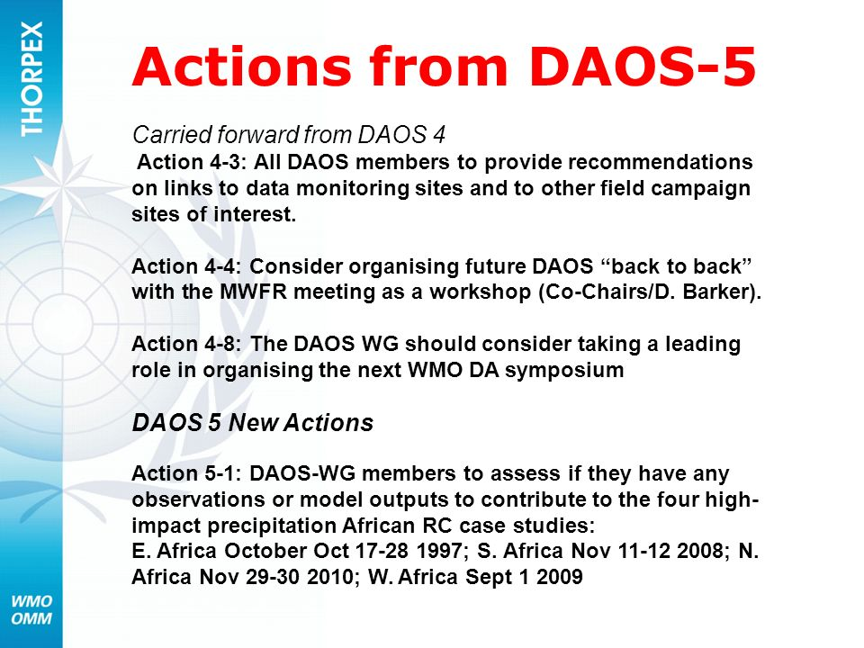 Actions from DAOS-5 Carried forward from DAOS 4 Action 4-3: All DAOS members to provide recommendations on links to data monitoring sites and to other