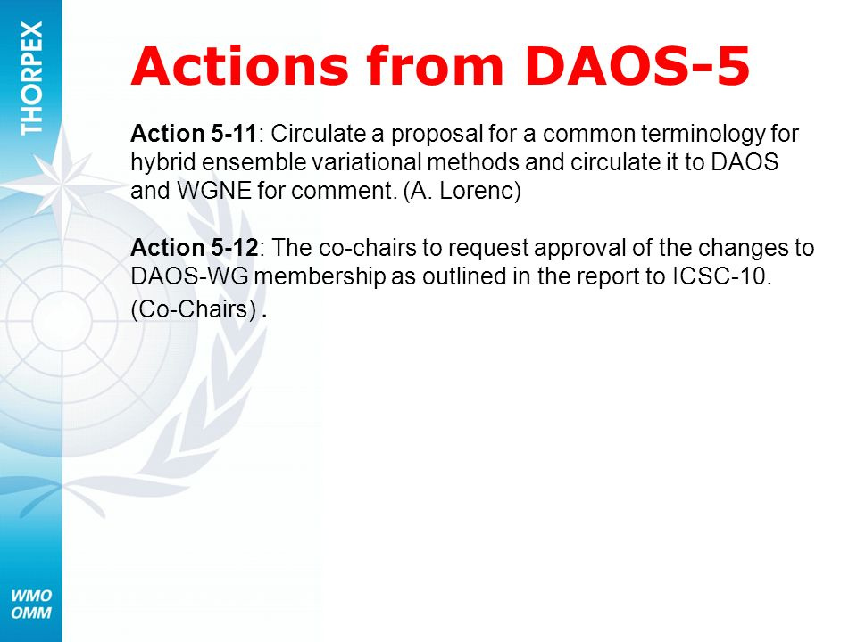 Actions from DAOS-5 Action 5-11: Circulate a proposal for a common terminology for hybrid ensemble variational methods and circulate it to DAOS and WG