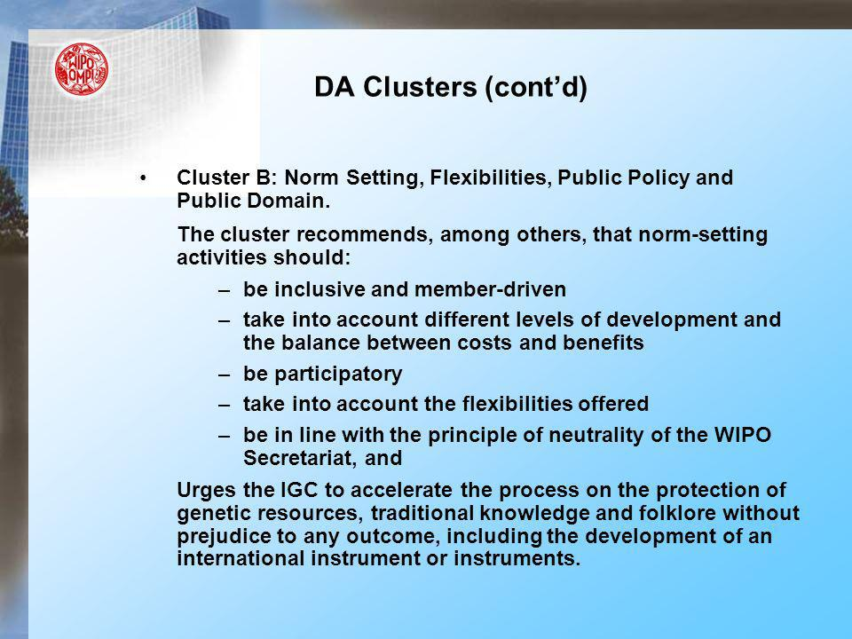 DA Clusters (contd) Cluster B: Norm Setting, Flexibilities, Public Policy and Public Domain. The cluster recommends, among others, that norm-setting a