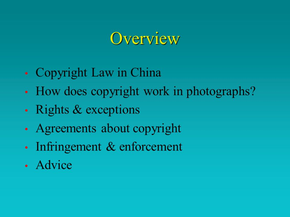 Overview Copyright Law in China How does copyright work in photographs.