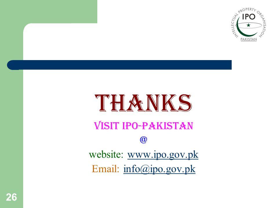 26 Thanks visit IPO-Pakistan @ website: www.ipo.gov.pkwww.ipo.gov.pk Email: info@ipo.gov.pkinfo@ipo.gov.pk