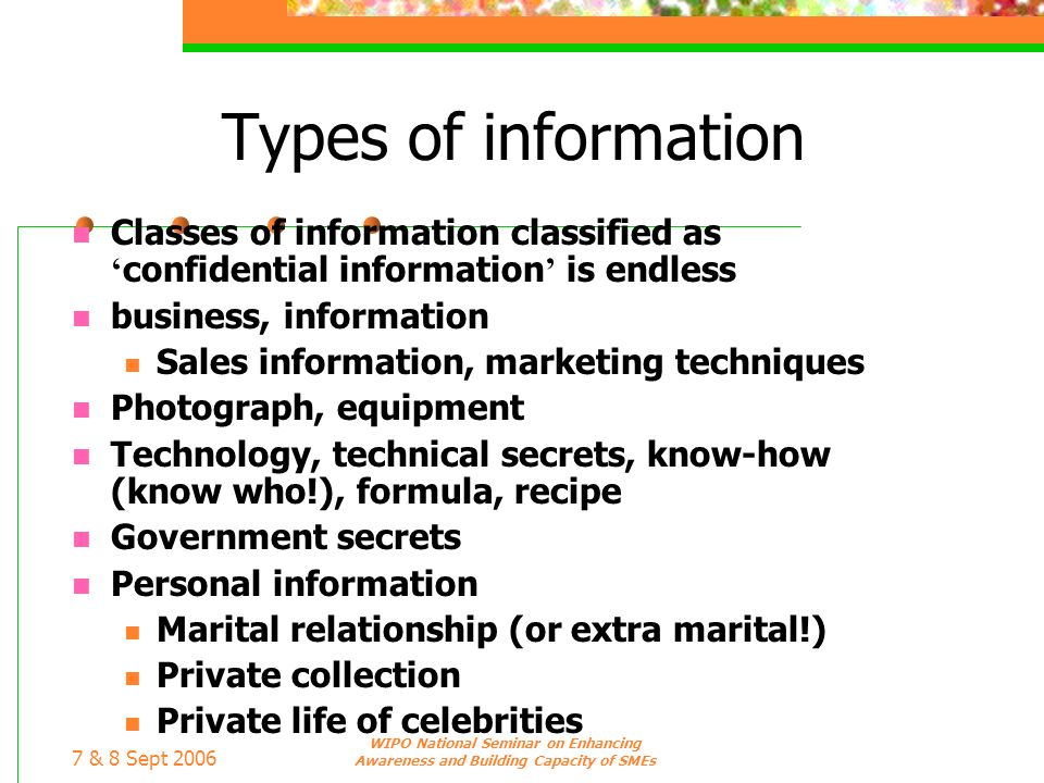 7 & 8 Sept 2006 WIPO National Seminar on Enhancing Awareness and Building Capacity of SMEs Types of information Classes of information classified as c