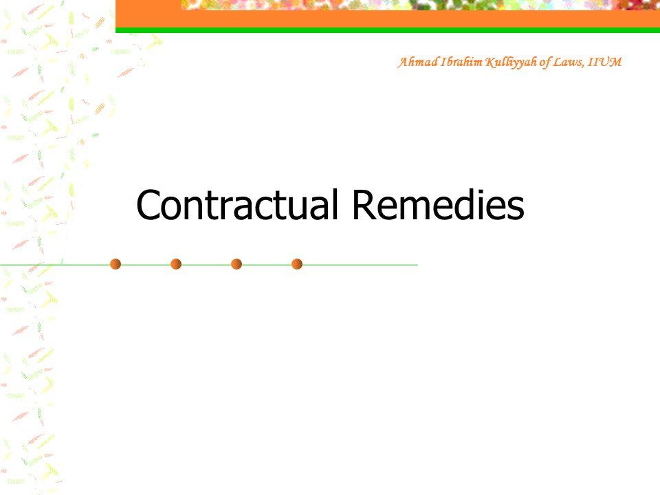 Contractual Remedies Ahmad Ibrahim Kulliyyah of Laws, IIUM