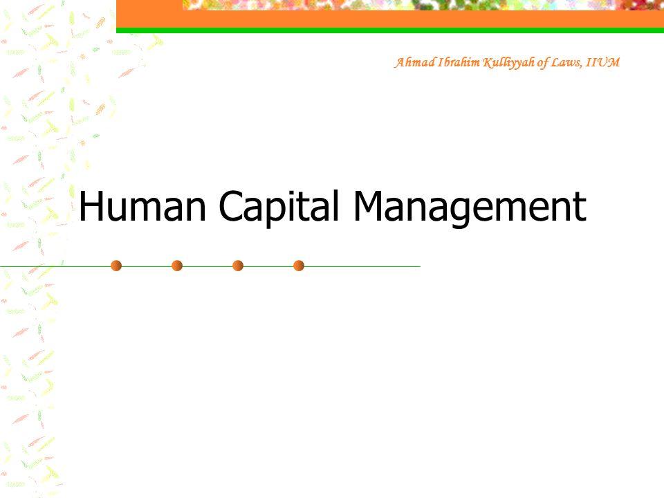 Human Capital Management Ahmad Ibrahim Kulliyyah of Laws, IIUM