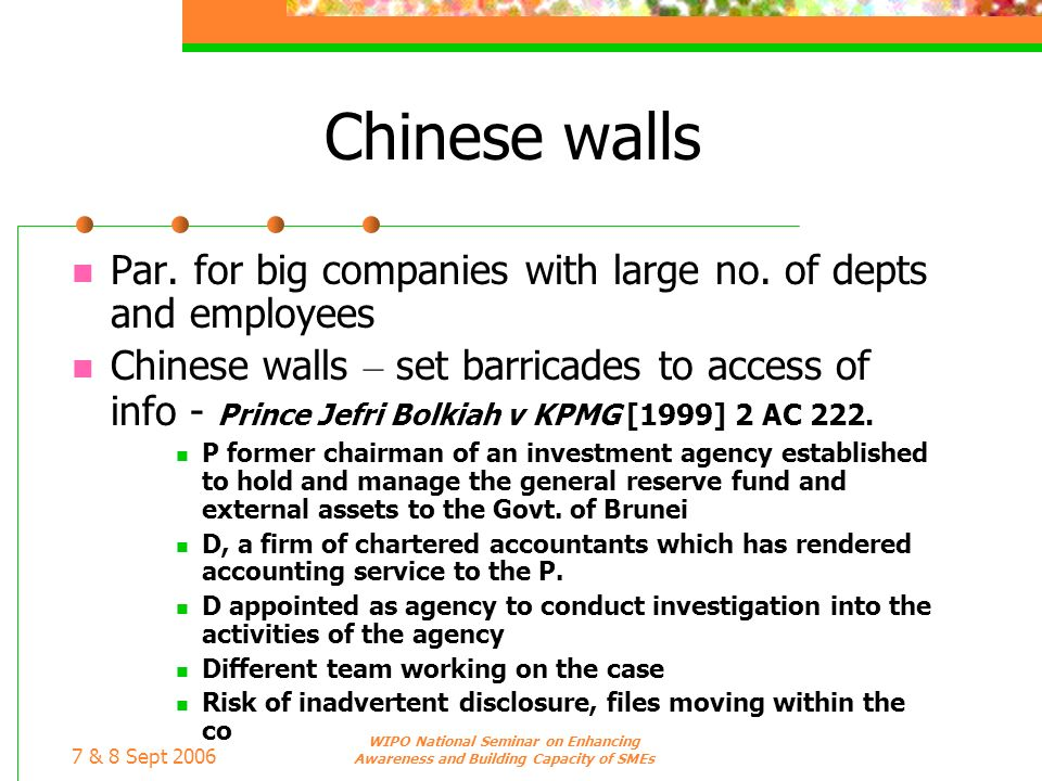 7 & 8 Sept 2006 WIPO National Seminar on Enhancing Awareness and Building Capacity of SMEs Chinese walls Par. for big companies with large no. of dept