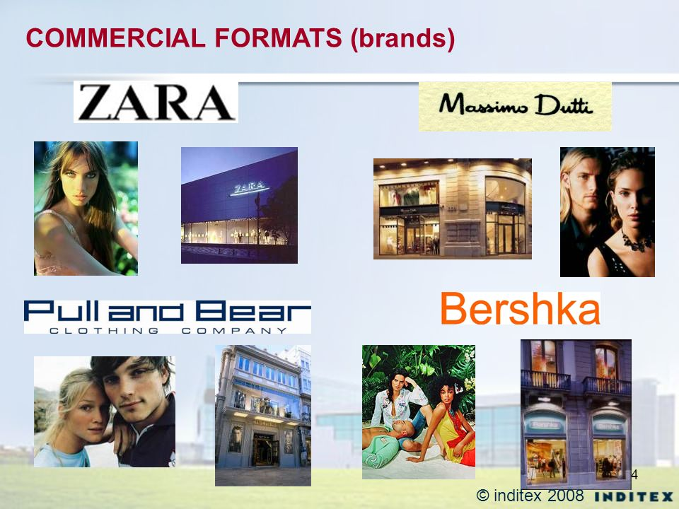 4 COMMERCIAL FORMATS (brands) © inditex 2008