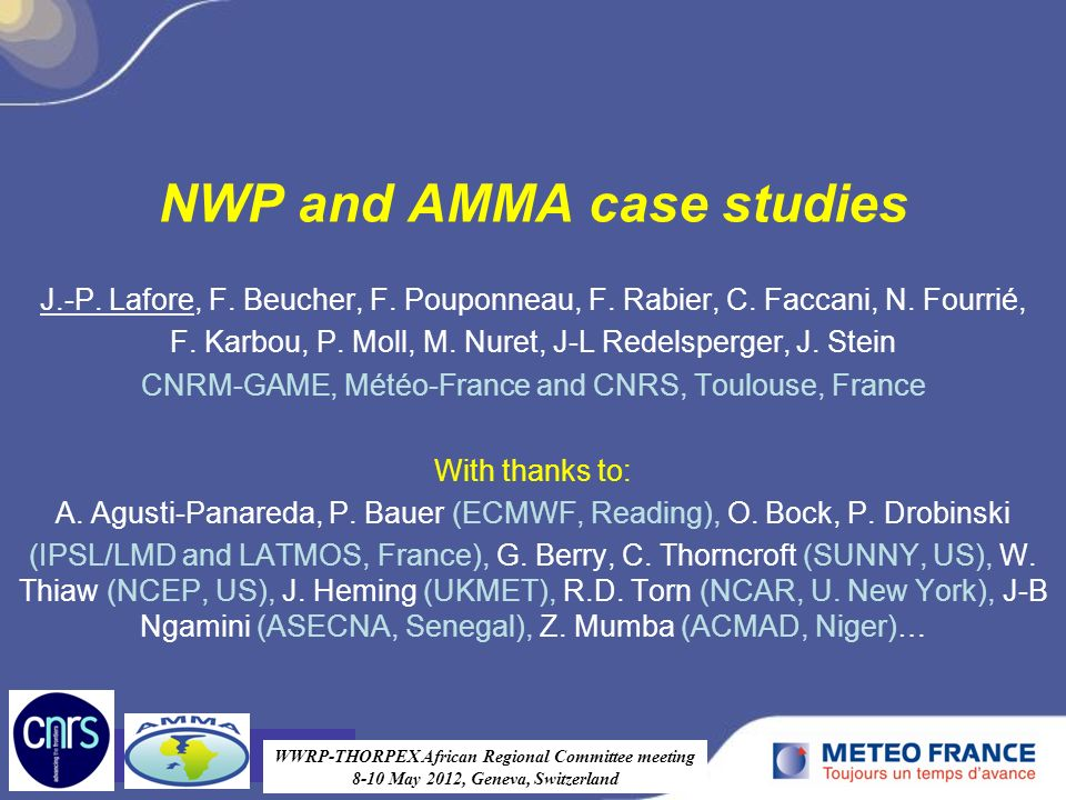 NWP and AMMA case studies J.-P. Lafore, F. Beucher, F.