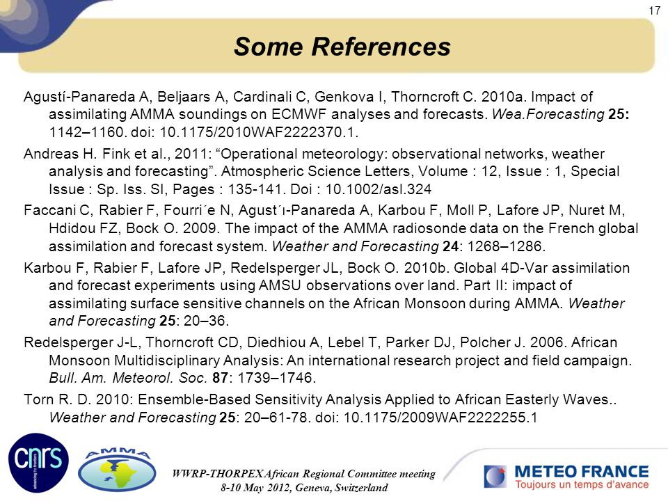 évaluation AERES 15-17 janvier 2008 17 Some References Agustí-Panareda A, Beljaars A, Cardinali C, Genkova I, Thorncroft C.