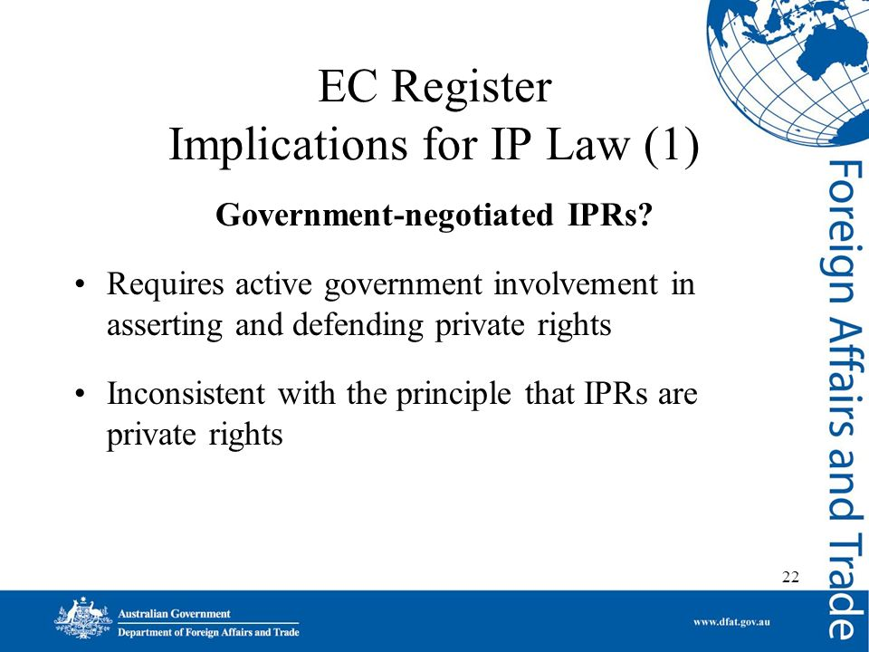 22 EC Register Implications for IP Law (1) Government-negotiated IPRs.
