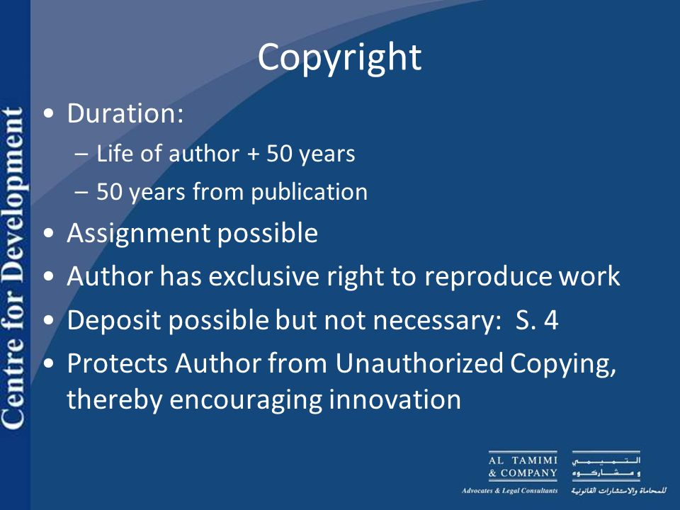 Copyright Duration: –Life of author + 50 years –50 years from publication Assignment possible Author has exclusive right to reproduce work Deposit possible but not necessary: S.