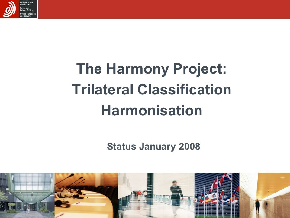 The Harmony Project: Trilateral Classification Harmonisation Status January 2008