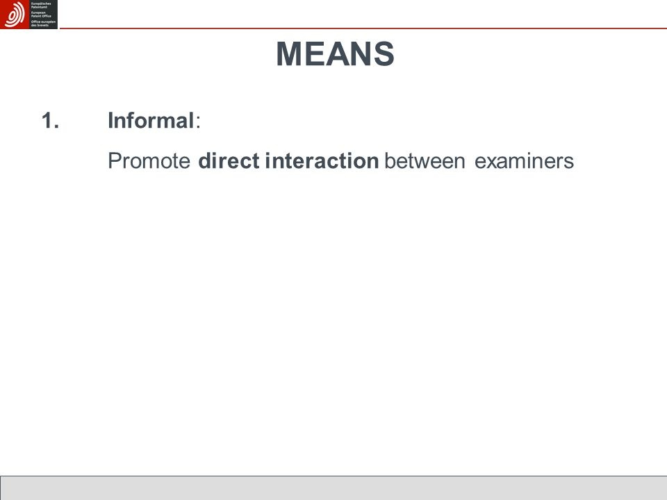 MEANS 1.Informal: Promote direct interaction between examiners