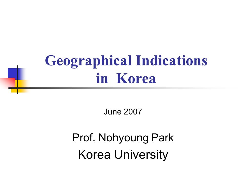 (World Economic Law Research Center at KOREA UNIV.) Protection of GIs, otherwise, in Korea Unfair Competition Prevention and Trade Secrets Protection Act To prohibit, as unfair competition, use of marks identical or similar to another person s name, trade name, emblem or any other well known mark, including selling, distributing, importing or exporting goods so marked, that would mislead the public on the place of production Fair Labelling and Advertising Act To prevent deceptive labelling and advertising, including any vague or false labelling or advertising that may mislead consumers on the product s origin Trademark Law To prevent registration of trademarks consisting of a conspicuous geographical name To prevent registration of any trade mark containing geographical indications for wines or spirits originating in any WTO Member (Art.