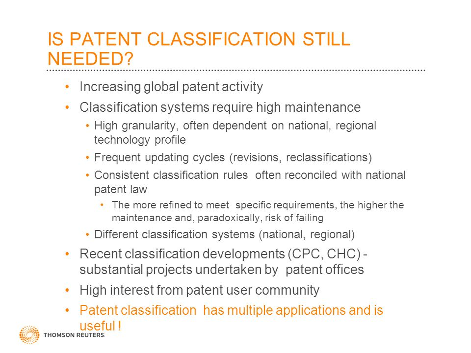 IS PATENT CLASSIFICATION STILL NEEDED.