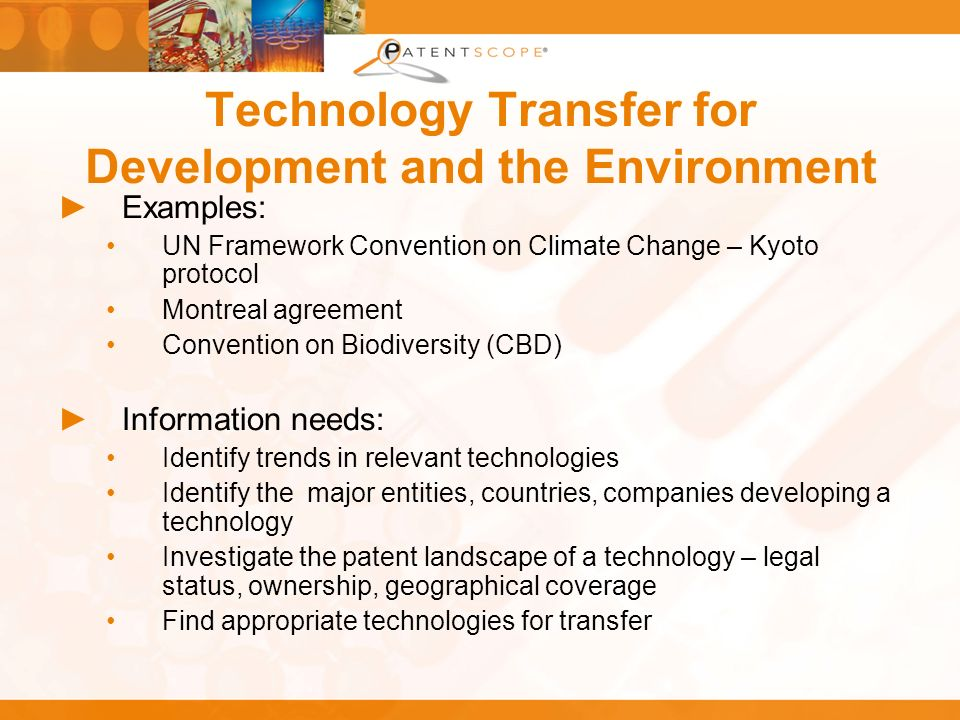 Technology Transfer for Development and the Environment Examples: UN Framework Convention on Climate Change – Kyoto protocol Montreal agreement Conven
