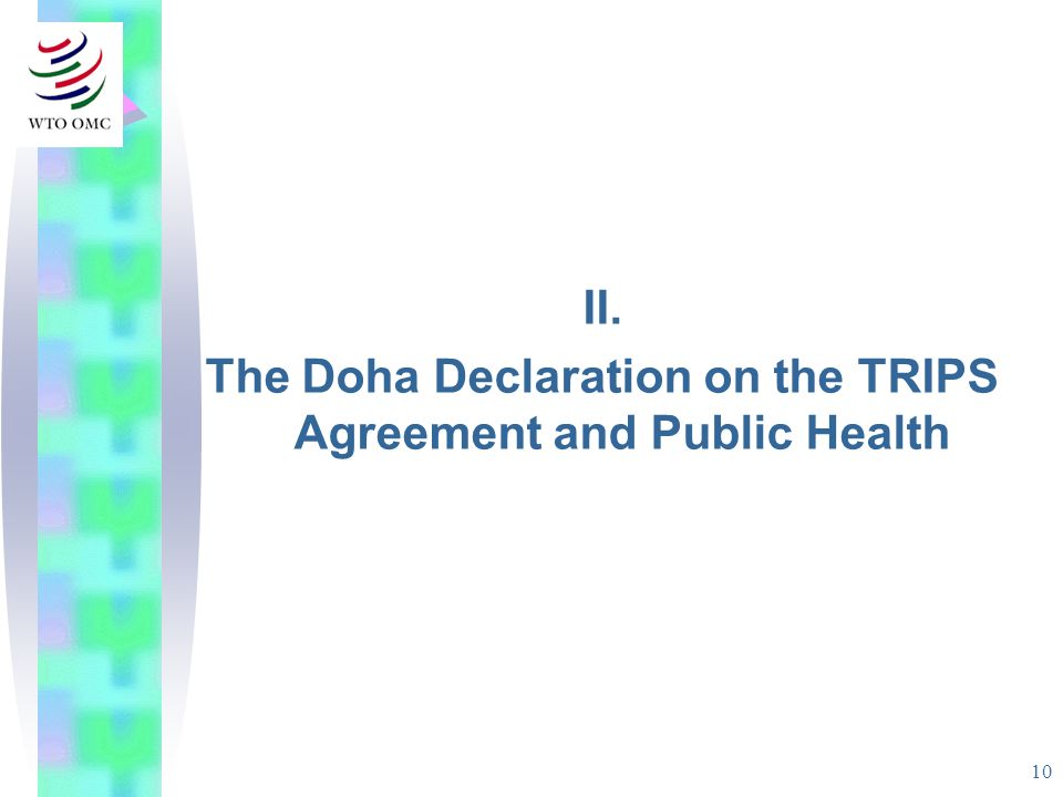 10 II. The Doha Declaration on the TRIPS Agreement and Public Health