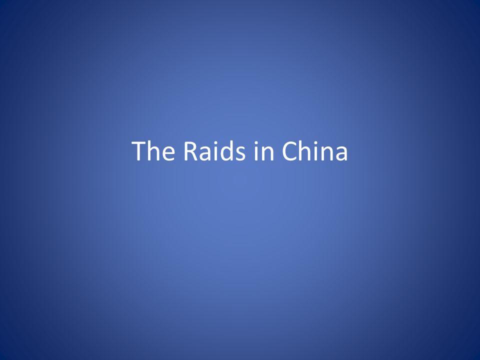 The Raids in China