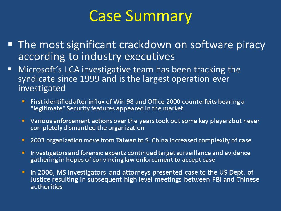 Case Summary The most significant crackdown on software piracy according to industry executives Microsofts LCA investigative team has been tracking th