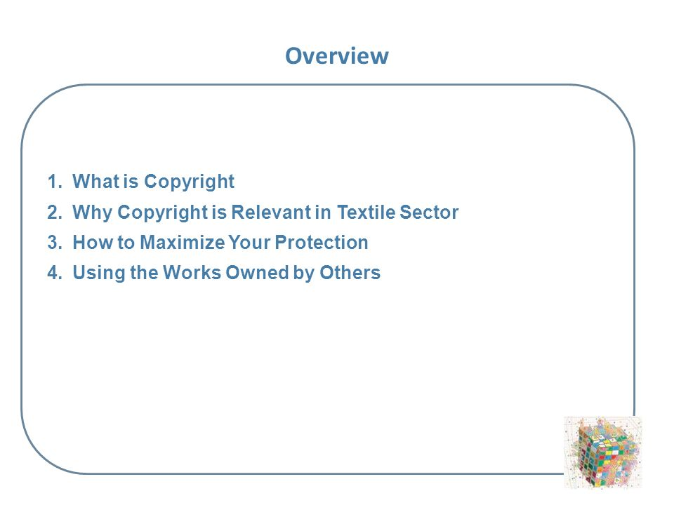 Informal tactics: Dropping designs from the firms collection if a copy is found Developing complex weavers to make it more difficult to copy effectively Improving co-operation and communication between the firms Building good relations with the clients How to maximize your copyright protection