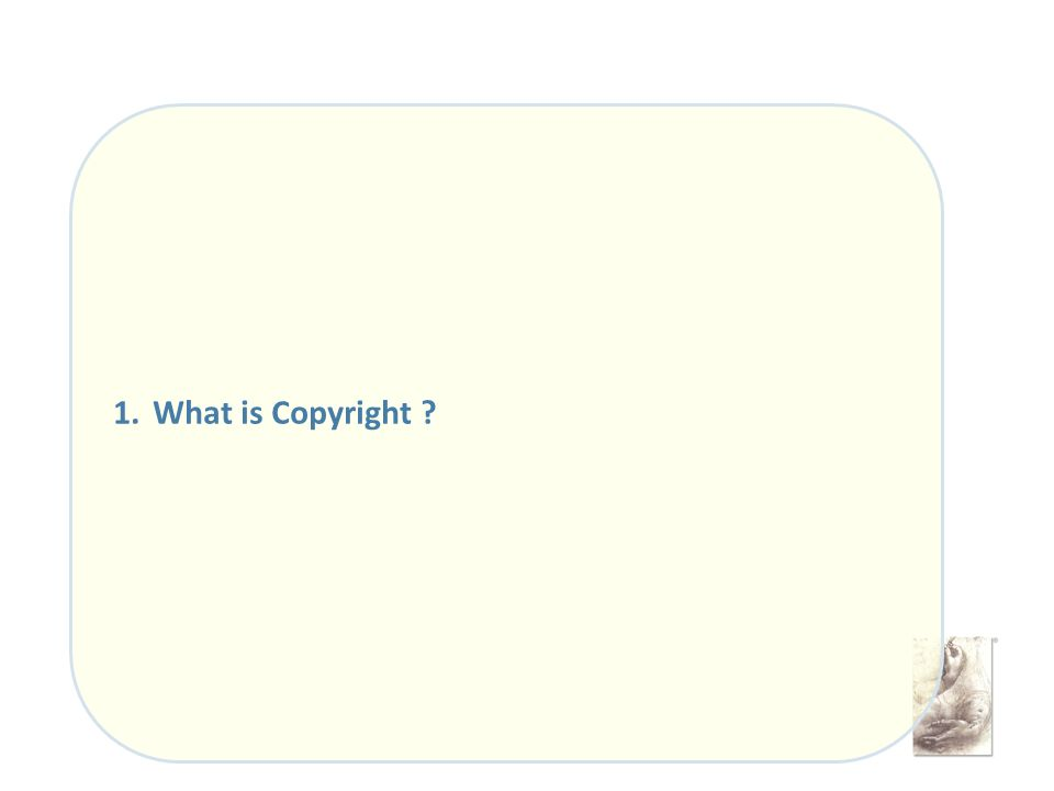 1.What is Copyright ?