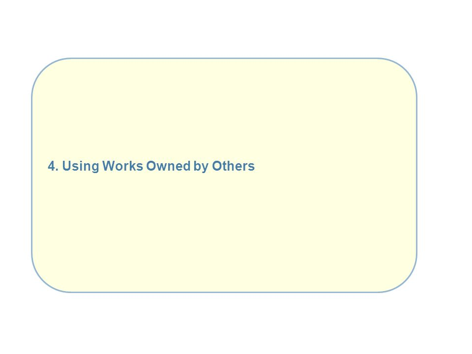 4. Using Works Owned by Others