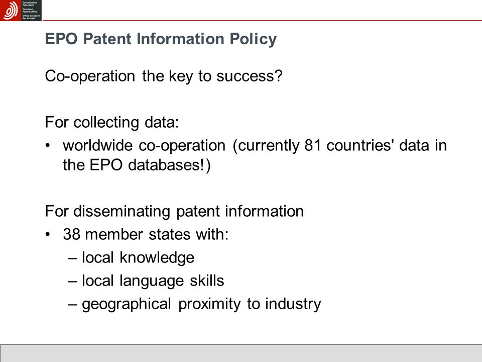 EPO Patent Information Policy Co-operation the key to success.