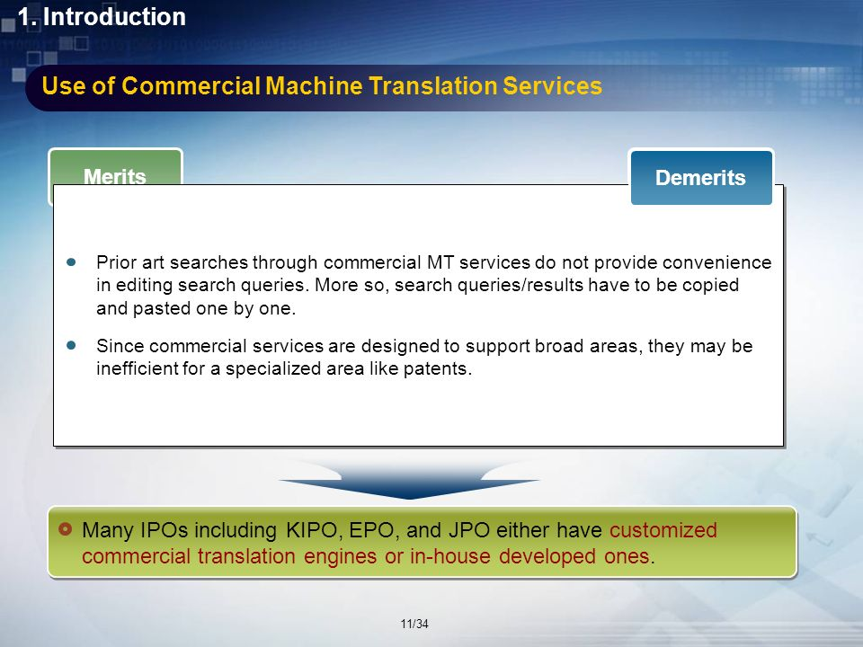 Demerits Use of Commercial Machine Translation Services Since commercial MT services are being continuously extended to cover many languages, almost all patent documents in the world can be translated through them.