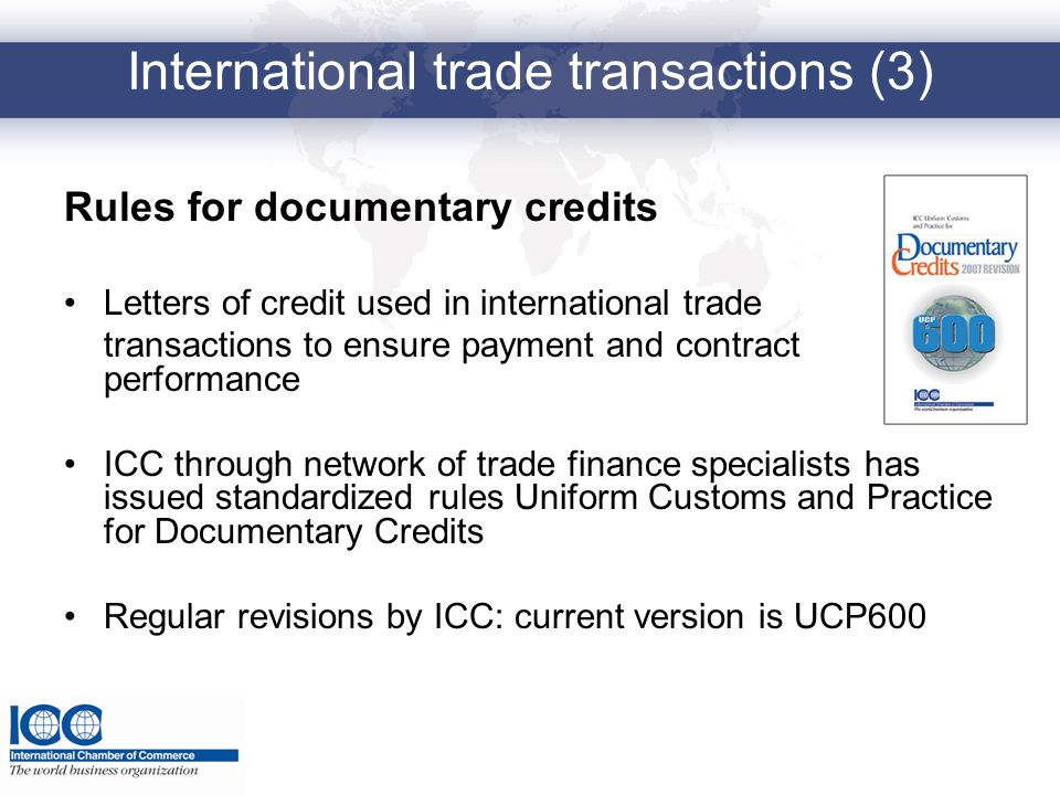 International trade transactions (3) Rules for documentary credits Letters of credit used in international trade transactions to ensure payment and co