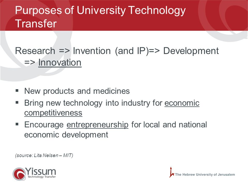 Purposes of University Technology Transfer Participate in innovation process Facilitate the commercialization of research results for the public good