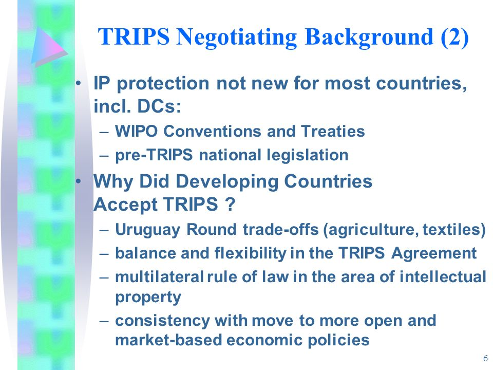 6 TRIPS Negotiating Background (2) IP protection not new for most countries, incl.