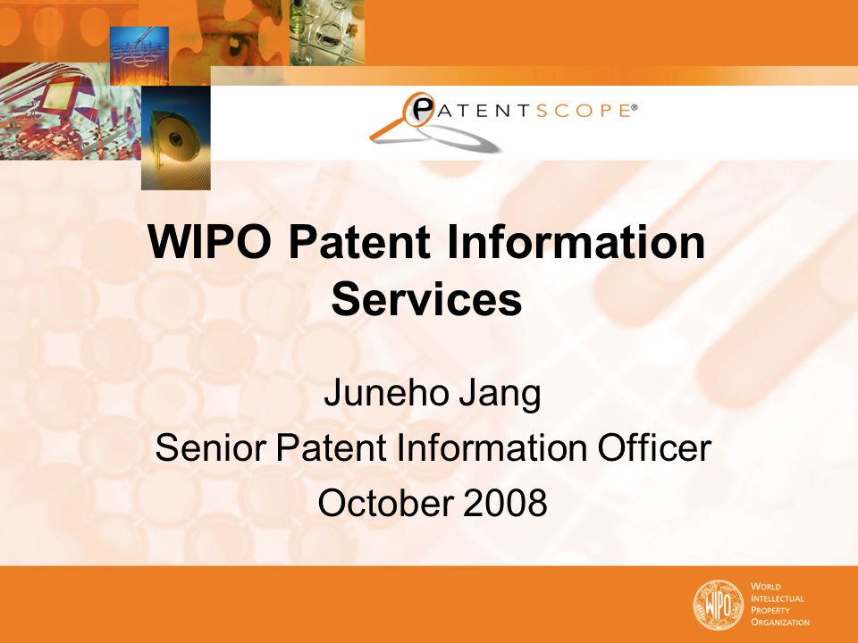 WIPO Patent Information Services Juneho Jang Senior Patent Information Officer October 2008