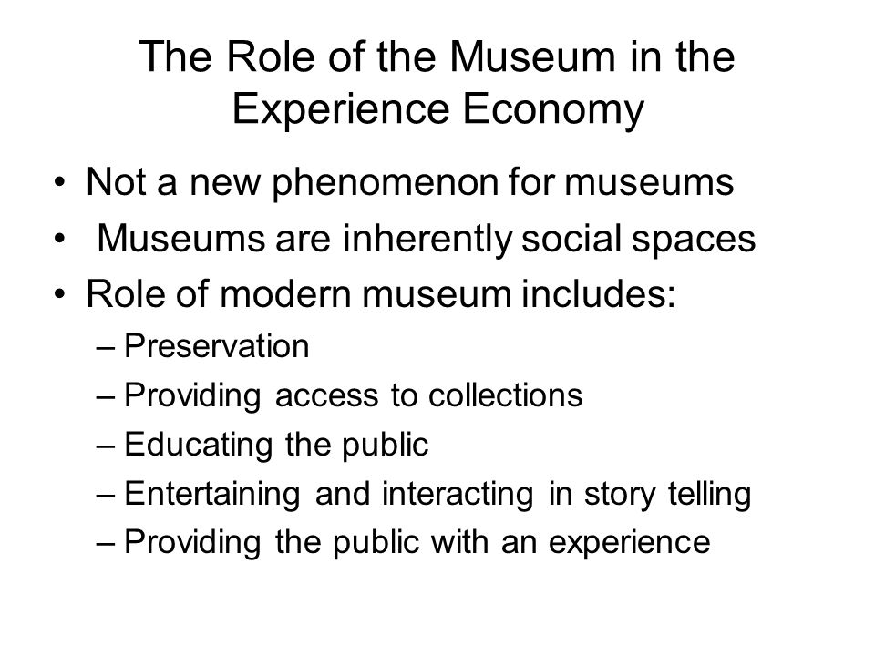 The Value of Museum Content in the Experience Economy Commercializing authoritative content –Commercial content aggregators seek museum content for commercially driven interests Engaging with business partners –New partnerships distinct from sponsor-based relationships that place value on authoritative content and the museum brand